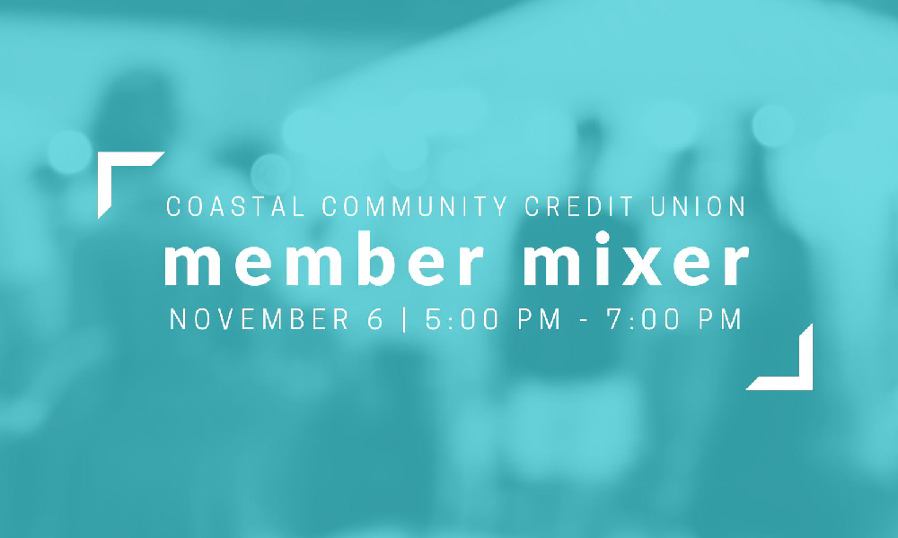 Member Mixer, hosted by Coastal Community Credit Union