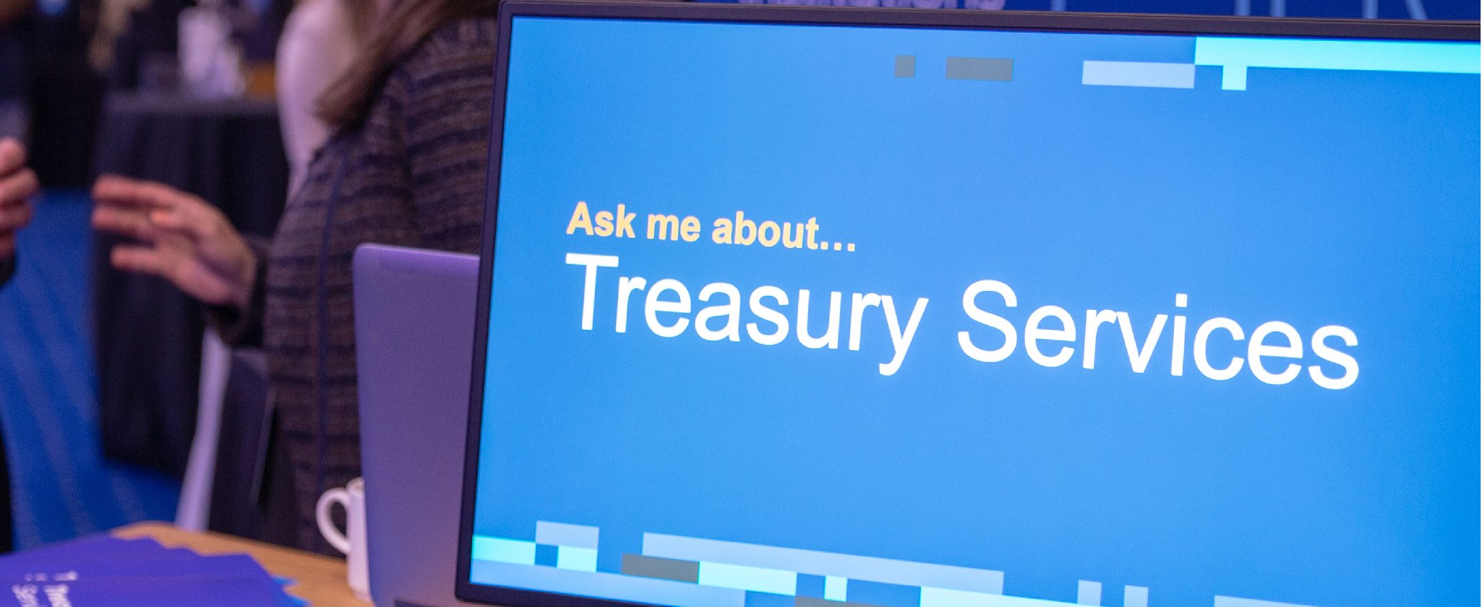 Ask me about Treasury Services