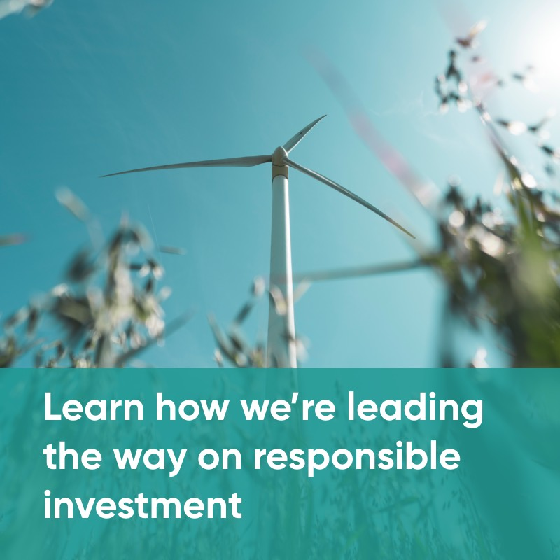 Learn how we're leading the way on responsible investment